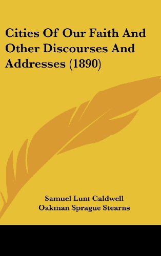 Cities of Our Faith and Other Discourses and Addresses (1890)