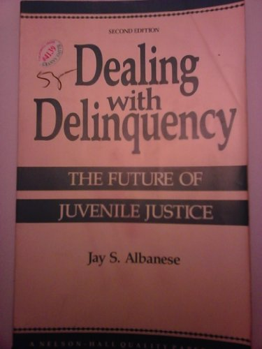 Dealing with Delinquency: The Future of Juvenile Justice