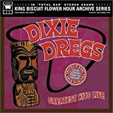 Greatest Hits Live by Dixie Dregs