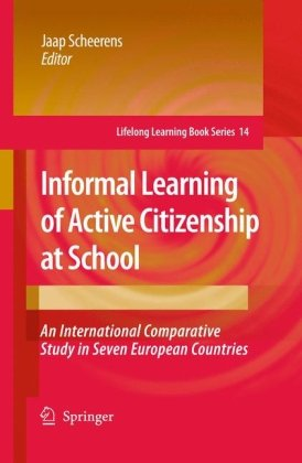 Informal Learning of Active Citizenship at School: An International Comparative Study in Seven European Countries (Lifel