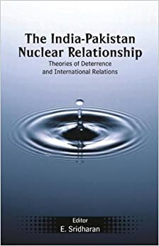 the india pakistan nuclear relationship theories of deterrence and international relation