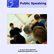 Public Speaking: Feel Confident and Comfortable Speaking in Public | [Darren Marks]