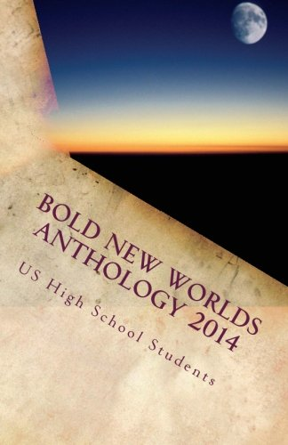 Bold New Worlds Anthology 2014: Science Fiction and Fantasy Short Story Contest (Volume 1) (Bold New World compare prices)