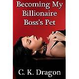 Becoming My Billionaire Boss's Pet ~ C. K.  Dragon