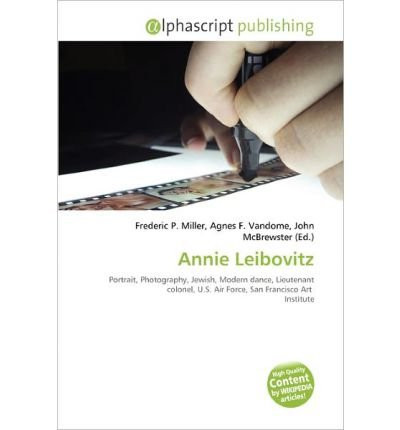 Annie Leibovitz ANNIE LEIBOVITZ BY Miller, Frederic P( Author ) on Aug-22-2010 Paperback