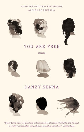 You Are Free: Stories, Danzy Senna