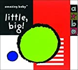 Little, Big (Amazing Baby)