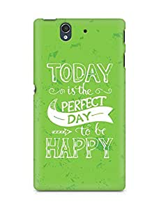 AMEZ today is the perfect day to be happy Back Cover For Sony Xperia Z
