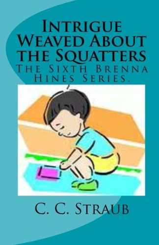 Intrigue Weaved About the Squatters (Brenna Hines)