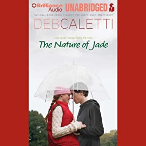 The Nature of Jade | [Deb Caletti]