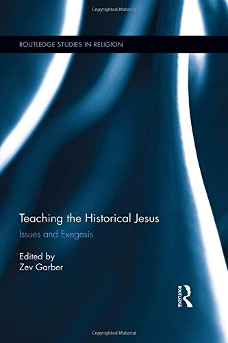 Teaching the Historical Jesus: Issues and Exegesis (Routledge Studies in Religion)