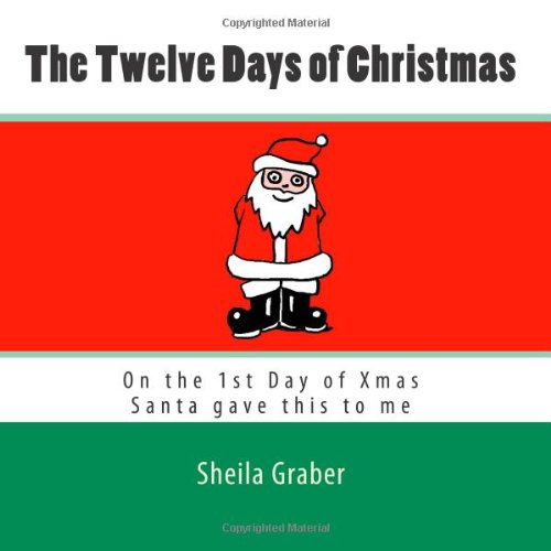 The Twelve Days of Christmas: On the 1st Day of Xmas Santa gave this to me