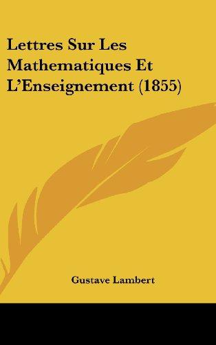 Lettres Sur Les Mathematiques Et L'Enseignement (1855)