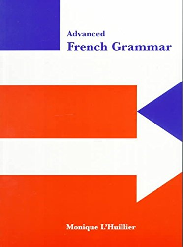 advanced-french-grammar-by-author-monique-lhuillier-published-on-july-1999
