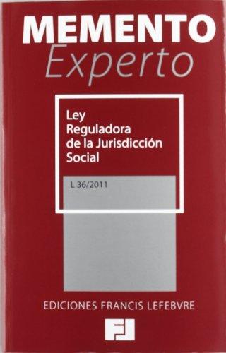 Memento Experto Ley Reguladora de la Jurisdicción Social: L 36/2011 (Mementos Expertos)