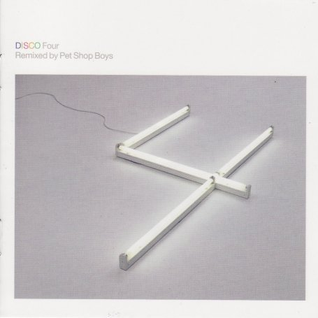 Pet Shop Boys - Disco Four - Remixed By Pet Shop Boys - Zortam Music