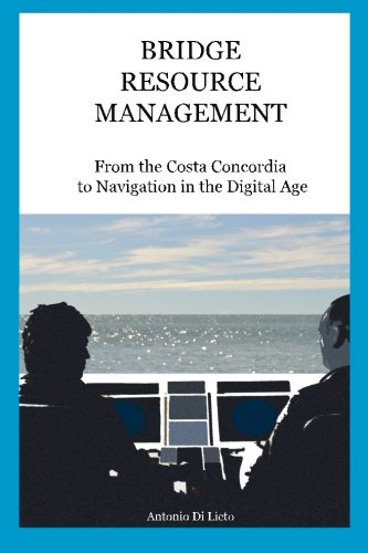 Bridge Resource Management: From the Costa Concordia to Navigation in the Digital Age