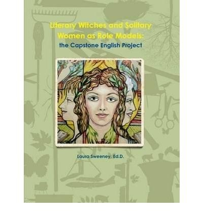 literary-witches-and-solitary-women-as-role-models-capstone-project-paperback-common