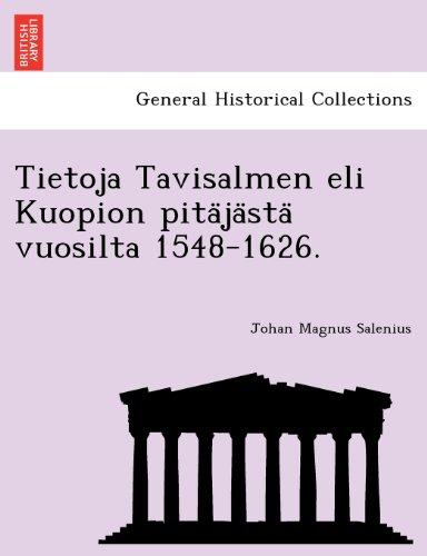 Tietoja Tavisalmen eli Kuopion pitajasta vuosilta 1548-1626.