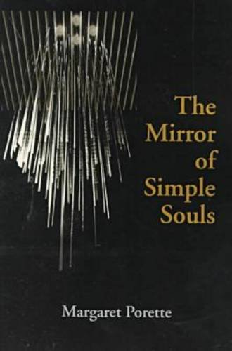 The Mirror of Simple Souls (Notre Dame Texts in Medieval...