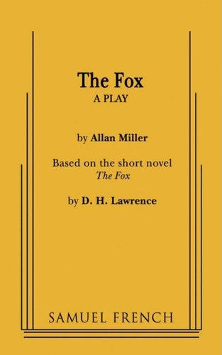 The Fox: Based on the Short Novel, The Fox by D. H. Lawrence