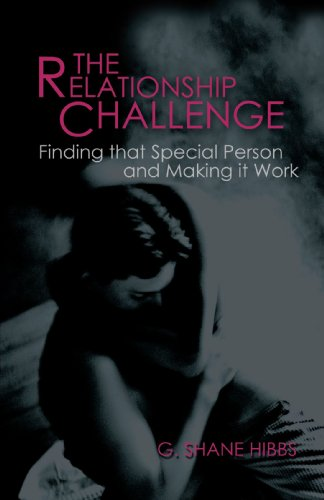 The Relationship Challenge: Finding that Special Person and Making it Work