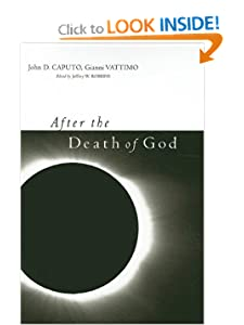 After the Death of God (Insurrections: Critical Studies in Religion, Politics, and Culture) Gianni Vattimo, Jeffrey W. Robbins