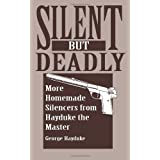 Silent But Deadly: More Homemade Silencers From Hayduke The Master ~ George Hayduke
