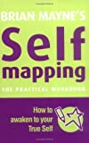 img - for Self Mapping: How to Awaken to Your True Self by Brian Mayne (2009) Paperback book / textbook / text book