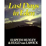 Last Days in Eden Van Larwick Hugo Huxley