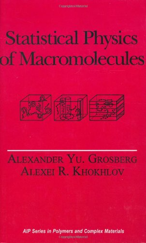 Statistical Physics Of Macromolecules (Polymers And Complex Materials)