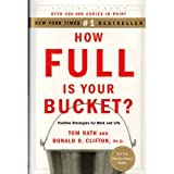 img - for How Full Is Your Bucket?; Positive Strategies for Work and Life (by book's seller) book / textbook / text book