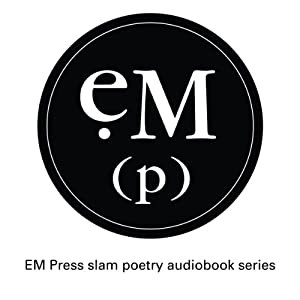 Slam Poetry: EM Press Slam Poetry Series | [Marc Kelly Smith, Kevin Coval, Marty McConnell, Jack McCarthy, Billy Lombardo]