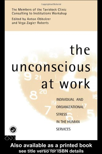 The Unconscious at Work: Individual and Organizational...