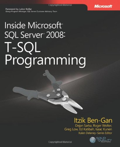 Inside Microsoft SQL Server 2008: T-SQL Programming