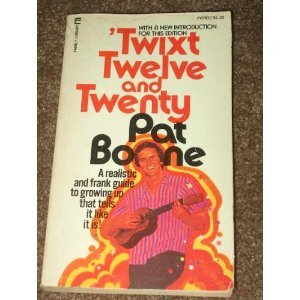 Twixt Twelve And Twenty by Pat Boone