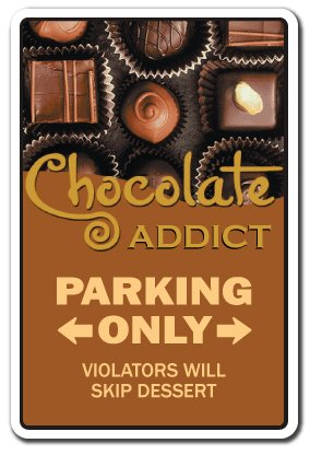 CHOCOLATE ADDICT ~Sign~ chocoholic candy lover