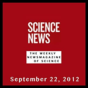 Science News, September 22, 2012 | [Society for Science & the Public]