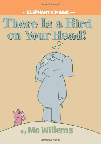 There Is a Bird On Your Head! (An Elephant and Piggie Book) (Books Elephant Company compare prices)