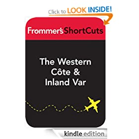 The Western Cte & Inland Var, France: Frommer's ShortCuts