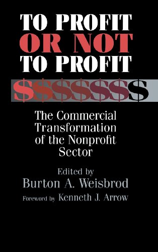 To Profit or Not to Profit Hardback: The Commercial Transformation of the Nonprofit Sector