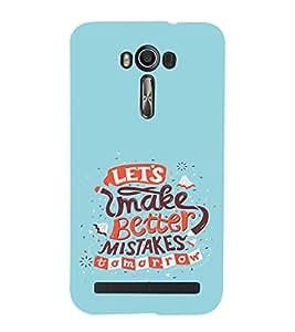 EPICCASE Better Mistake Mobile Back Case Cover For Asus Zenfone 2 Laser ZE601KL / Asus Zenfone 2 Laser ZE601KL (6 Inches) (Designer Case)