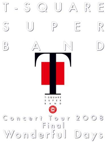 "T-SQUARE SUPER BAND Concert Tour 2008 Final ""Wonderful Days"" [DVD]"
