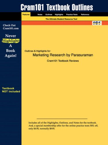 Studyguide for Marketing Research by Parasuraman, ISBN 9780618393022 (Cram101 Textbook Outlines)