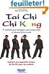 Tai Chi Chi Kong : 15 m�thodes pour d...