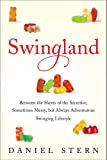 Swingland: Between the Sheets of the Secretive, Sometimes Messy, but Always Adventurous Swinging Lifestyle