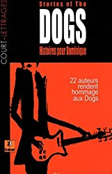Histoires pour Dominique : Stories of the dogs