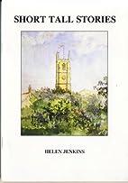 Short tall stories by Helen Jenkins