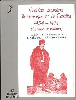 Cronica anonima de enrique iv de castilla 1454 1474 for Enrique cuarto de castilla