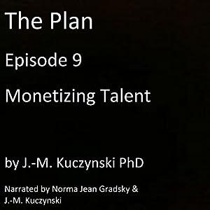 The Plan Episode 9: Monetizing Talent Audiobook